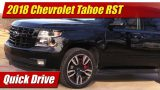 Quick Drive: 2018 Chevrolet Tahoe RST