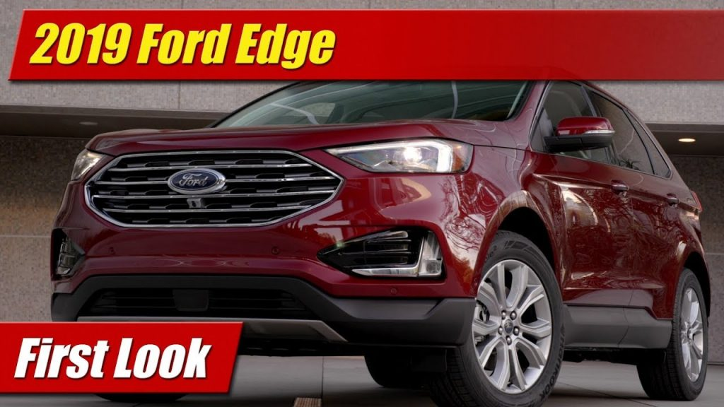 First Look: 2019 Ford Edge - TestDriven.TV