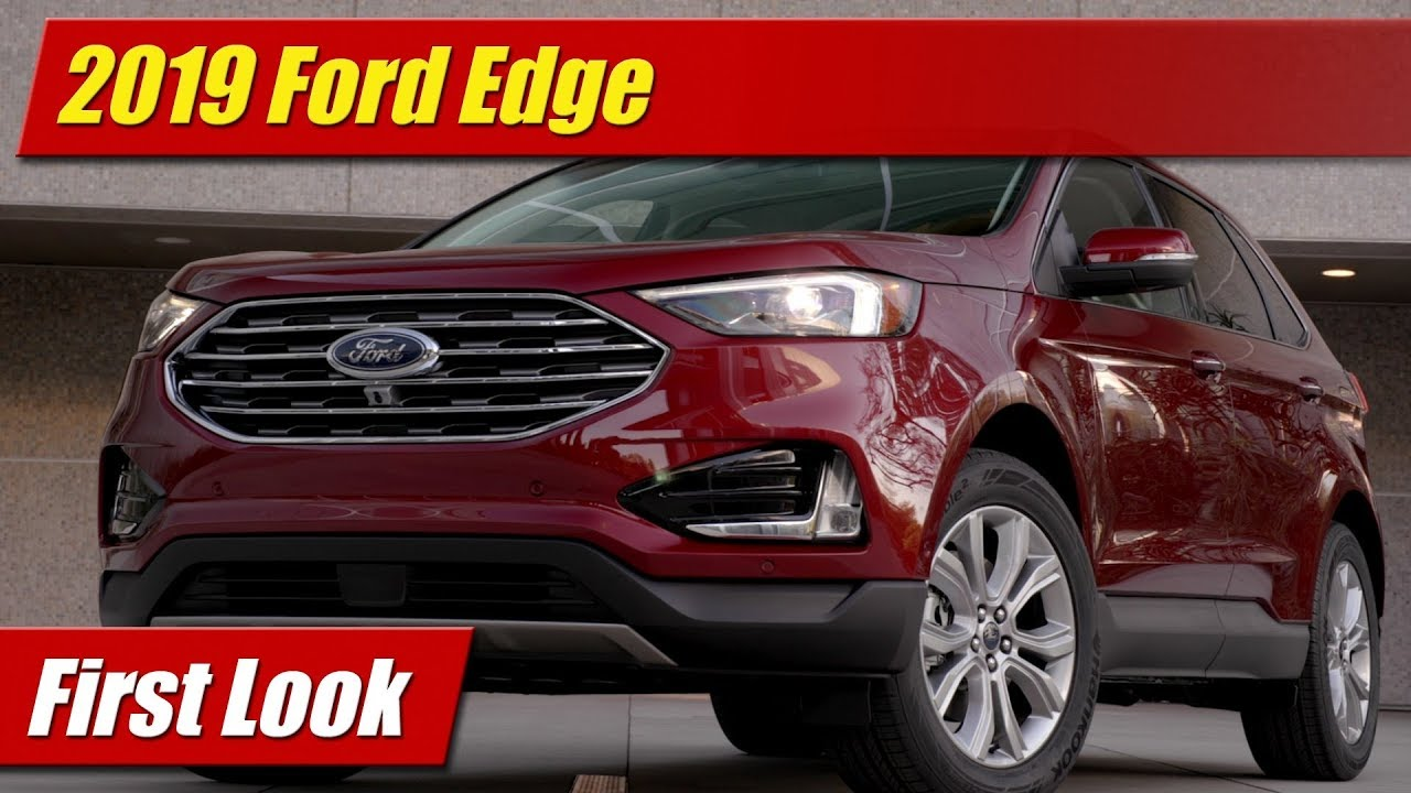 First Look 2019 Ford Edge Testdriven Tv