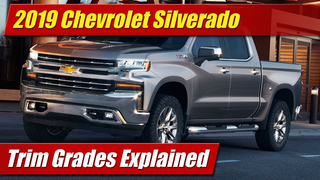 Trim Grades Explained 2019 Chevrolet Silverado