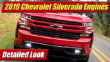 Detailed Look: 2019 Chevrolet Silverado Engines