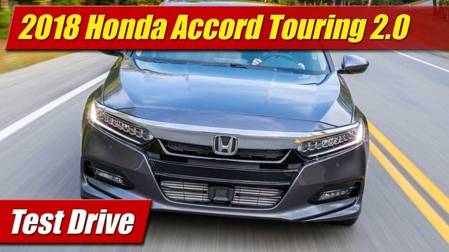 Test Drive: 2018 Honda Accord Touring 2.0
