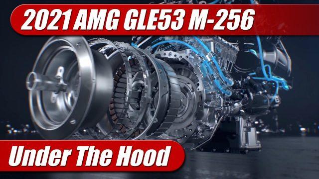 Under The Hood: 2021 Mercedes-AMG GLE53 M-256