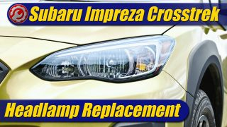 Headlamp Replacement: 2018-2021 Subaru Crosstrek