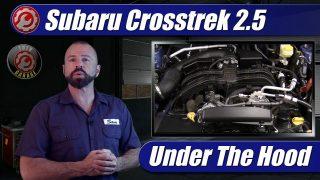 Under The Hood: 2021 Subaru Crosstrek 2.5