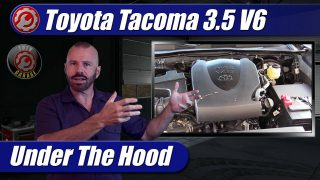 Under The Hood: 2016-2021 Toyota Tacoma 3.5 V6