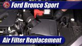 Air Filter Replacement: 2021 Ford Bronco Sport