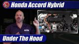 Under The Hood: 2018-2021 Honda Accord Hybrid