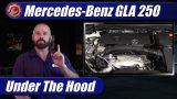 Under The Hood: Mercedes-Benz GLA 250