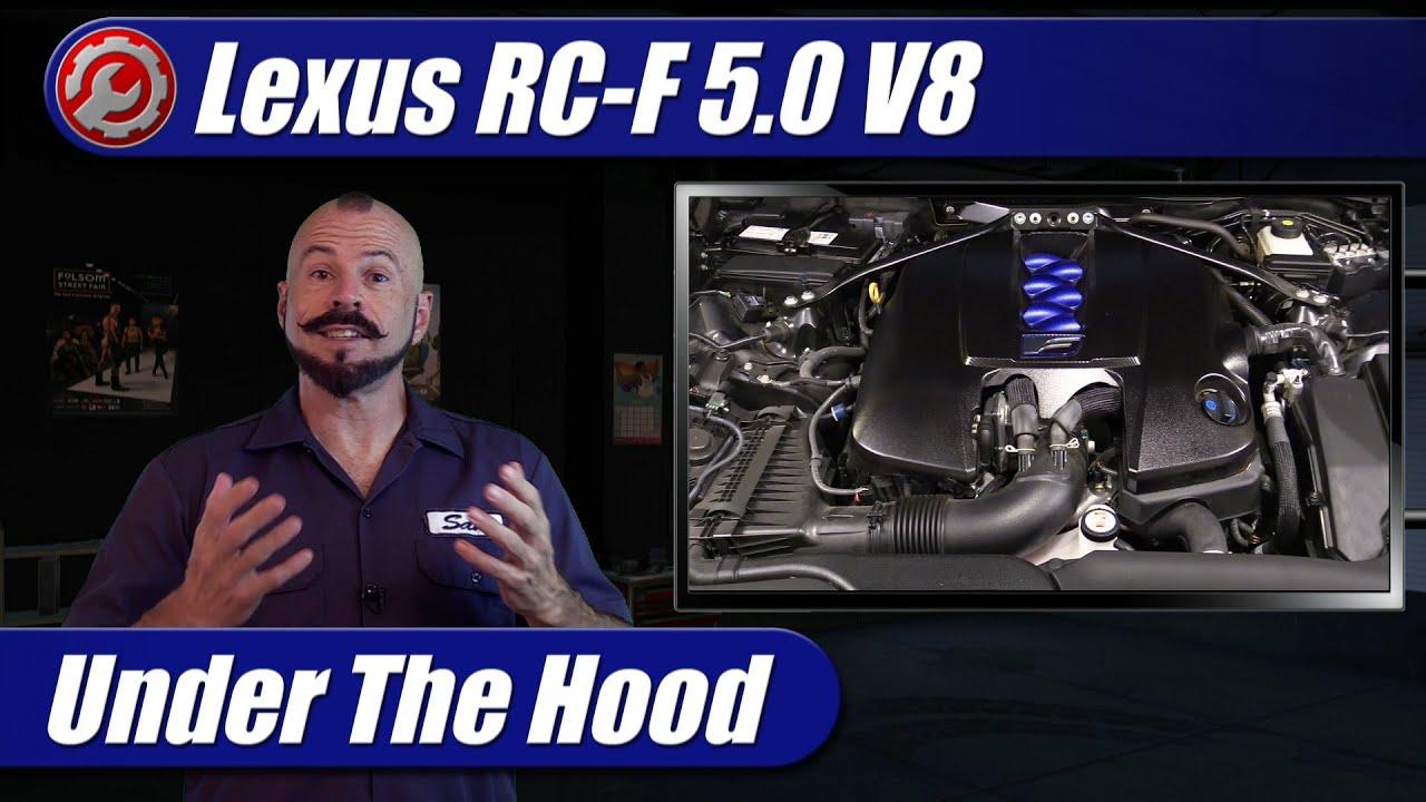 Under The Hood: 2015-2021 Lexus RC-F