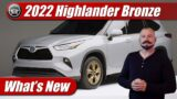 Whats New: 2022 Toyota Highlander Bronze