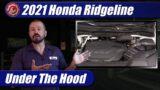 Under The Hood: 2017-2021 Honda Ridgeline