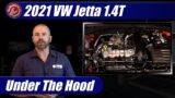 Under The Hood: 2019-2021 Volkswagen Jetta 1.4T