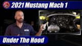 Under The Hood: 2021 Ford Mustang Mach 1