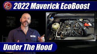Under The Hood: 2022 Ford Maverick EcoBoost