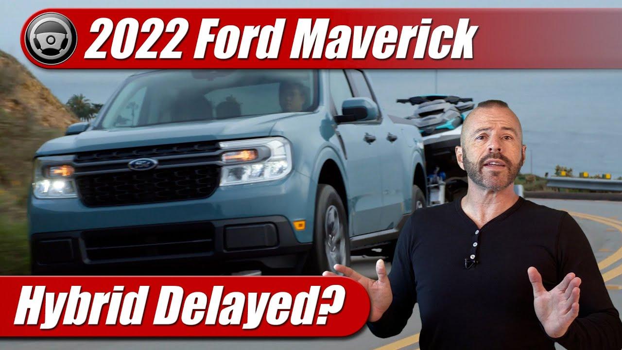 2022 Ford Maverick Hybrid Delayed?
