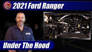 Under The Hood: 2021 Ford Ranger